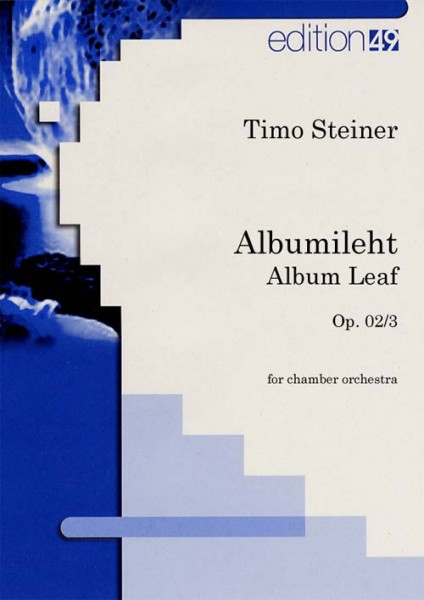Albumileht keelpilliorkestrile (2002) / Albumblatt - Album Leaf für Streichorchester