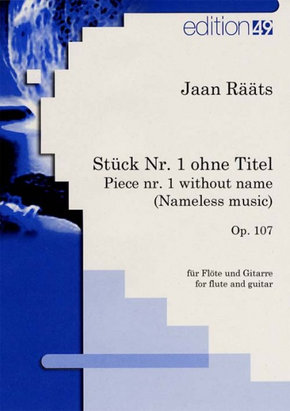 Nameless Music or Piece Nr. 1 without name / Nameless Music oder Stück Nr. 1 ohne Titel, op. 107