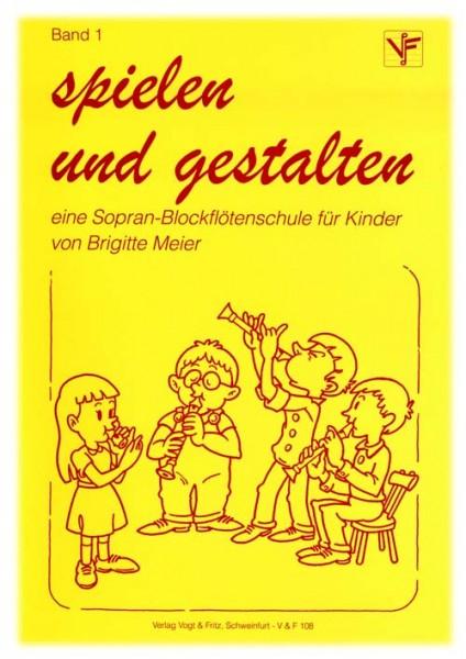 spielen und gestalten, Sopran-Blockflöten-Schule für Kinder Band 1