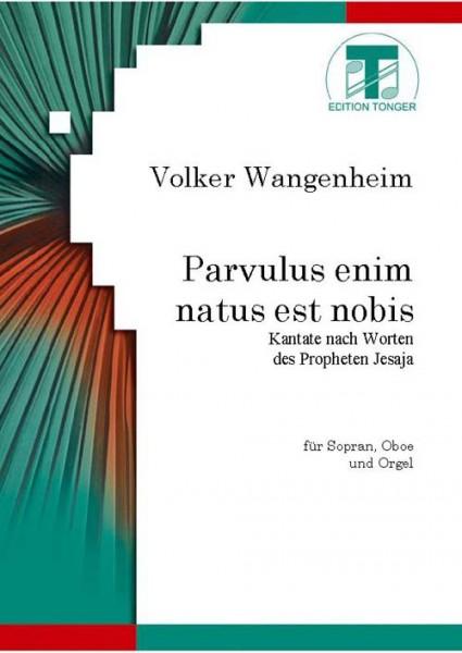 Parvulus enim natus est nobis