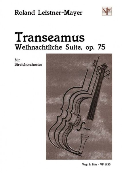 Transeamus - Weihnachtliche Suite op. 75