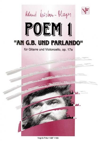 Poem I op. 17a An G.B. und Parlando