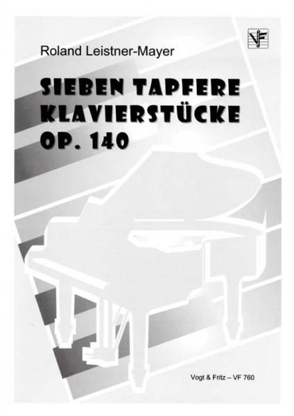 Sieben tapfere Klavierstücke op. 140