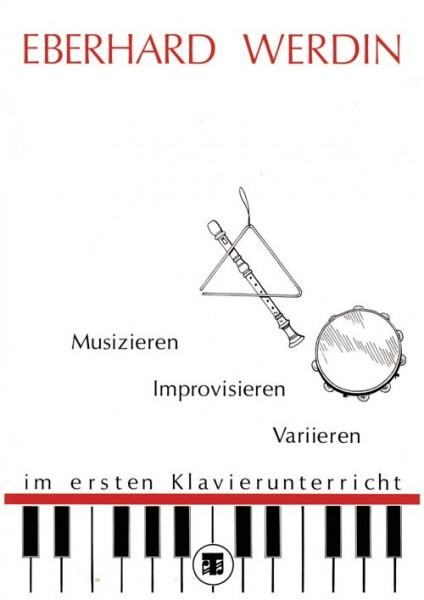 Musizieren, Improvisieren, Variieren