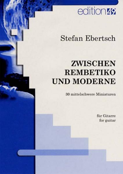 Zwischen Rembetiko und Moderne - 30 mittelschwere Miniaturen für Gitarre