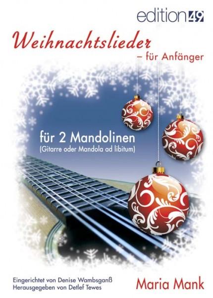 Weihnachtslieder für Anfänger (für 1-2 Mandolinen, Gitarre oder Mandola ad libitum)